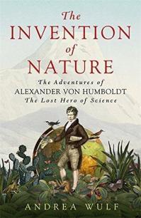 Invention of Nature Alexander von Humboldt